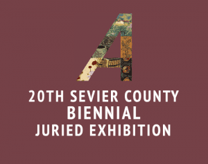 20TH Sevier County Biennial Juried Exhibition